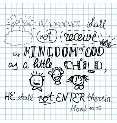 Whosoever shall not receive the kingdom of god vector