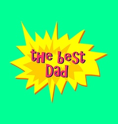 Happy fathers day sticker vector