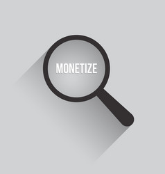 Monetize word magnifying glass vector