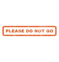 Please Do Not Go Rubber Stamp vector image