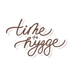 Lettering with time to hygge text vector