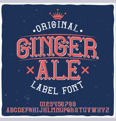 Vintage label typeface named ginger ale vector