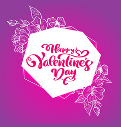calligraphy phrase happy valentine s day with vector image