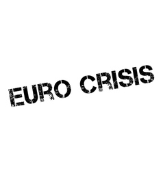 Euro crisis rubber stamp vector