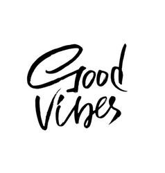 good vibes dry brush lettering modern vector image