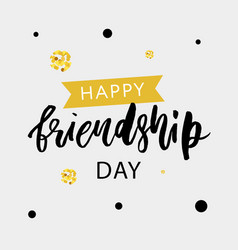 happy friendship day lettering phrase vector image