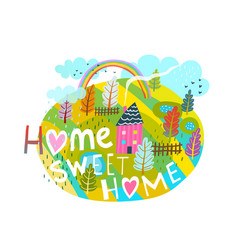 home sweet home graphic lettering primitive design vector image