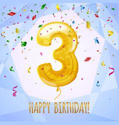 3 birthday greeting card golden balloon vector image