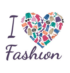 I love fashion heart is composed fashionable vector