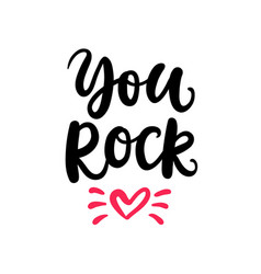 You rock hand written lettering vector