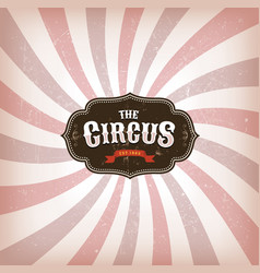 Circus background with grunge texture vector