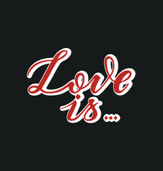 love is on black background vector image