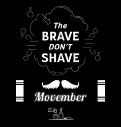 Brave dont shave movember poster vector