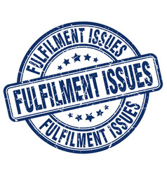 Fulfilment issues blue grunge stamp vector