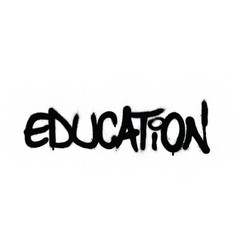Graffiti education word sprayed in black vector