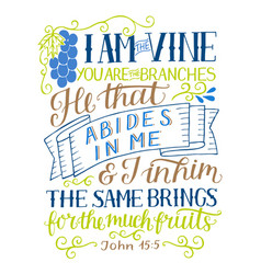 Hand lettering with bible verse i am vine you vector