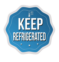 Keep refrigerated label or sticker vector