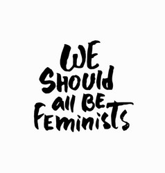 We should all be feminists shirt quote lettering vector