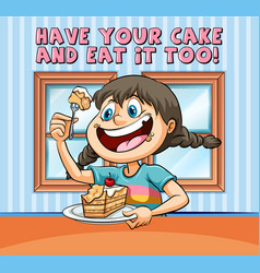 Idiom poster for have your cake and eat it too vector
