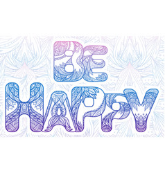 Doodle inscription be happy with zen pattern and vector