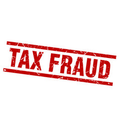 square grunge red tax fraud stamp vector image