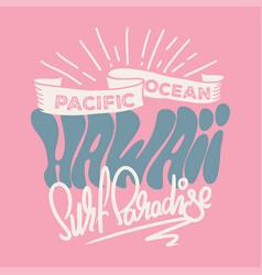 T-shirt design of hawaii vector
