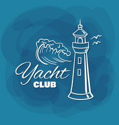 white lettering yacht club lighthouse vector image