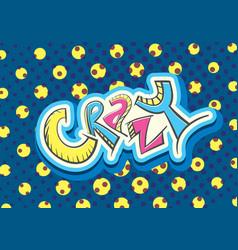 crazy humor handwritten word vector image vector image