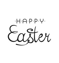 happy easter background with stylish lettering vector image