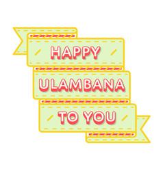 happy ulambana to you greeting emblem vector image vector image