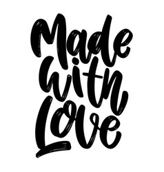 Made with love lettering phrase on white vector