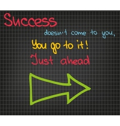 Sucess does not come to you vector