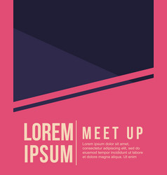 cool colorful background design card for meet up vector image