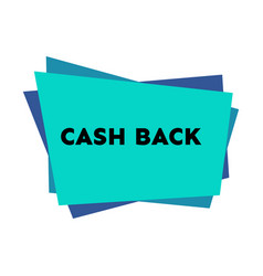 Cash back sticker with colorful geometric forms vector