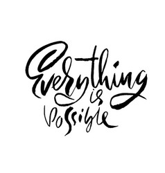 Everything is possible hand drawn dry brush vector