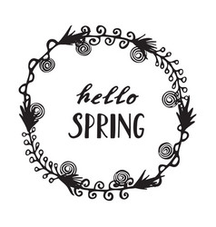 Floral wreath with modern calligraphy spring vector