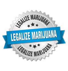 Legalize marijuana 3d silver badge with blue vector
