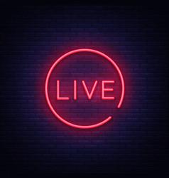 Live neon sign stream design template vector