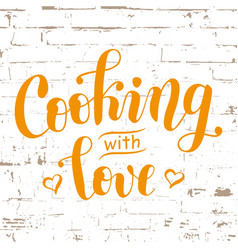 cooking with love on brick wall vector image