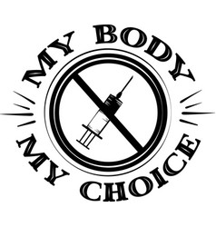 My body choice anti vaccine quote syringe vector