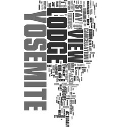 Yosemite view lodge text word cloud concept vector