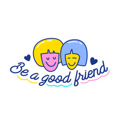 be a good friend cartoon banner with doodle vector image