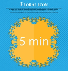 Five minutes sign icon Floral flat design on a vector
