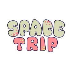 Kawaii cartoon letters the inscription space trip vector