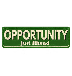 Opportunity vintage rusty metal sign vector