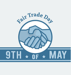 Fair trade day - 9th of may vector