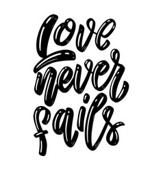 Love never fails lettering phrase on white vector