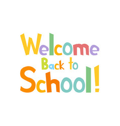 Welcome back to school funny letters vector