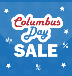 columbus day sale promotion advertising poster vector image