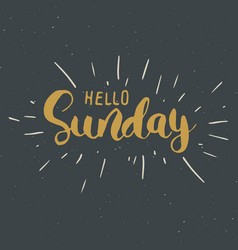 hello sunday lettering quote hand drawn vector image